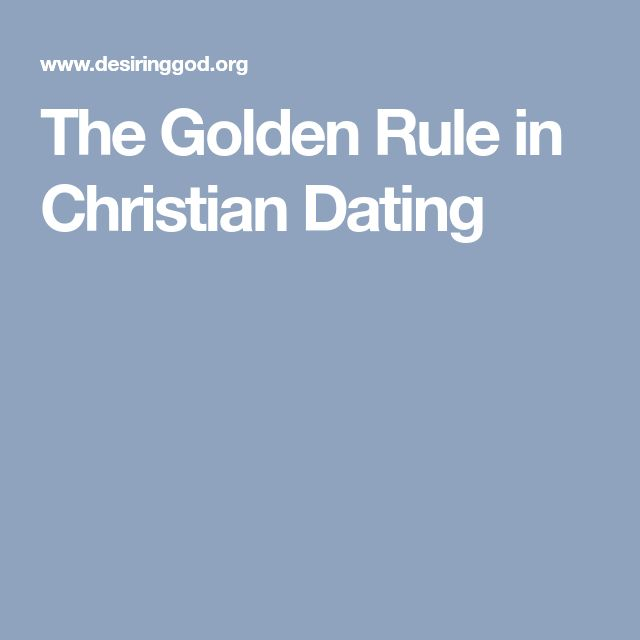What are the rules for christian dating