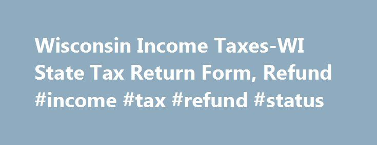 Wisconsin Income Taxes-WI State Tax Return Form, Refund #income #tax #refund #status http://incom.remmont.com/wisconsin-income-taxes-wi-state-tax-return-form-refund-income-tax-refund-status/  #income tax refund # Wisconsin Income Taxes and WI State Tax Forms Prepare and efile Your Wisconsin Tax Return The efile.com tax software makes it easy for you to efile your state tax return and use the correct state tax forms. Prepare and efile your Wisconsin state tax return (resident, nonresident, or…