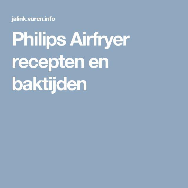 Philips Airfryer recepten en baktijden
