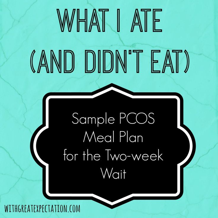 What I Ate (and Didn't Eat): Sample PCOS Meal Plan for the Two-Week Wait