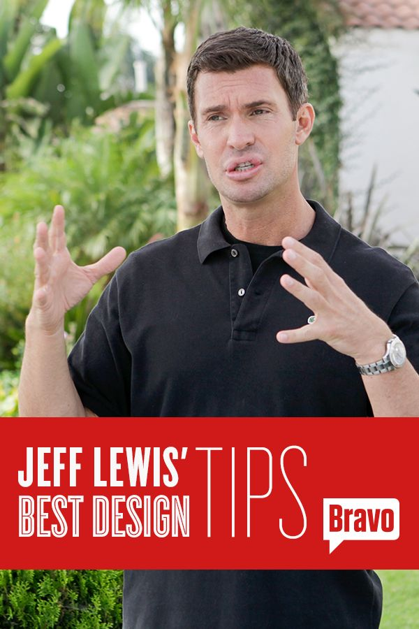 Bravoleb Jeff Lewis explains the three design tips everyone should keep in mind in 2015.