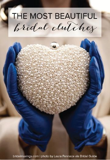 Beads, jewels, handbags, oh my! No matter your wedding dress style—satin wedding dress or princess ball gown—you can find the perfect bridal accessory for your big day. Check out the most beautiful bridal clutches.