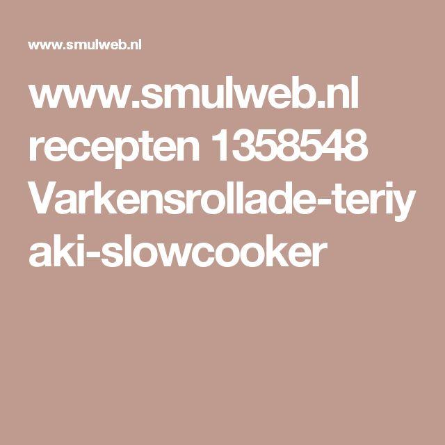 www.smulweb.nl recepten 1358548 Varkensrollade-teriyaki-slowcooker