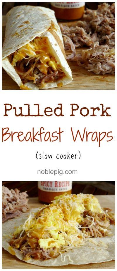 Slow Cooker Pulled Pork Breakfast Wraps from NoblePig.com