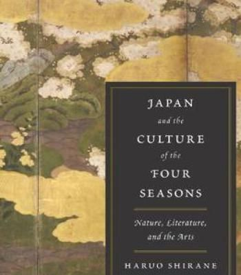 Japan And The Culture Of The Four Seasons: Nature Literature And The Arts PDF