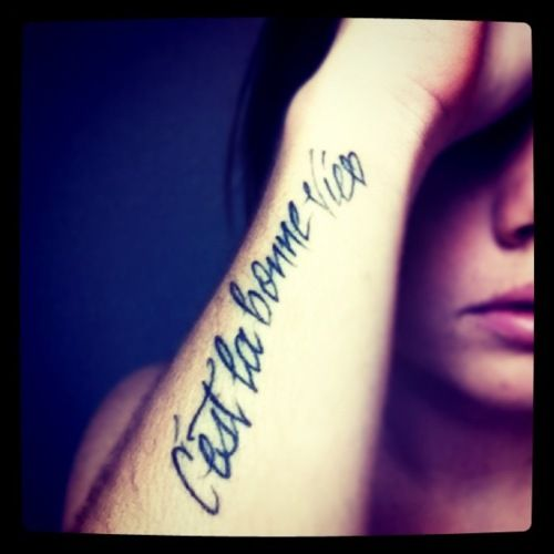 """Elegant Life Tattoo Quotes On Forearm: Cest La Bonne Vie"""" Means """"its The Good Life"""" In French"""