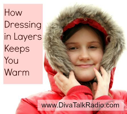 how layers keep you warm  cullercreations.com