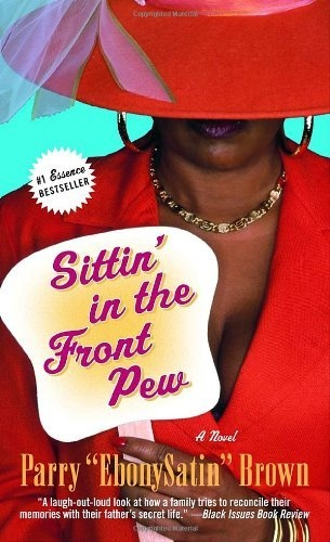 Sittin' in the Front Pew: A Novel by Parry EbonySatin Brown, http://www.amazon.com/dp/0345494903/ref=cm_sw_r_pi_dp_2U5Tpb0GTC64E
