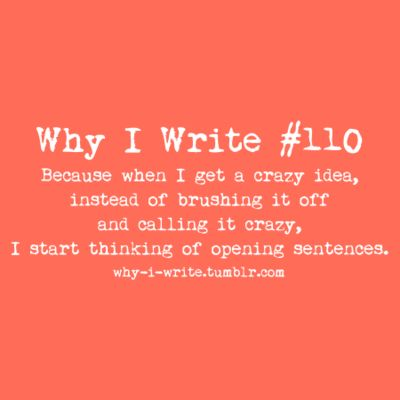 YES. And then I get so frustrated that I can't think of the perfect opening sentence, that I give up. Darn being a perfectionist.