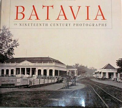 Batavia in Nineteenth Century Photographs Scott Merrillees Dutch East Indies Photography