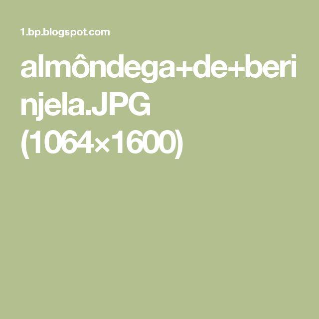 almôndega+de+berinjela.JPG (1064×1600)