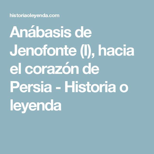 Anábasis de Jenofonte (I), hacia el corazón de Persia - Historia o leyenda