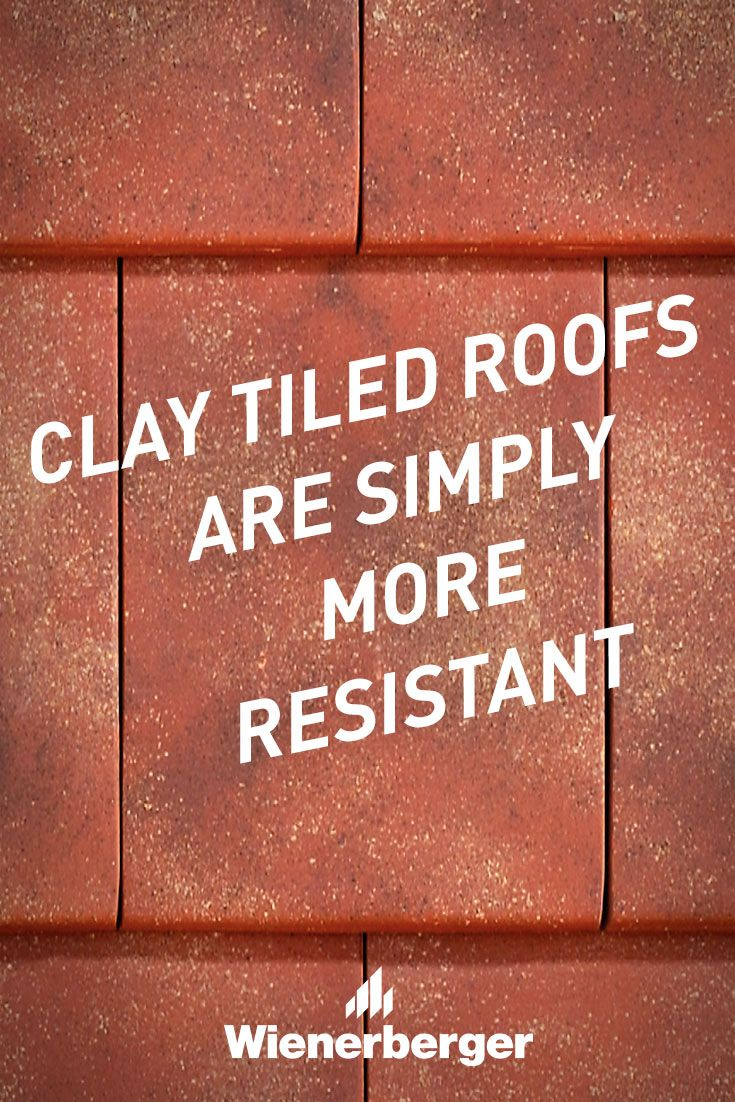 Clay tiled roofs are simply more resistant.