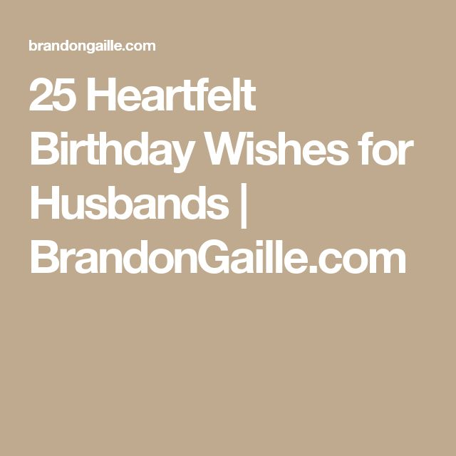25 Heartfelt Birthday Wishes for Husbands | BrandonGaille.com