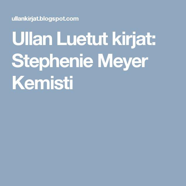 Ullan Luetut kirjat: Stephenie Meyer Kemisti