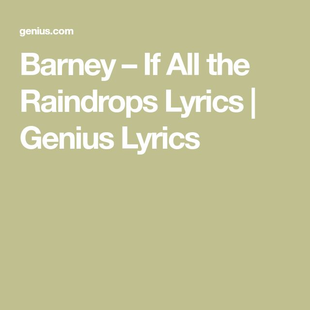 Barney – If All the Raindrops Lyrics | Genius Lyrics