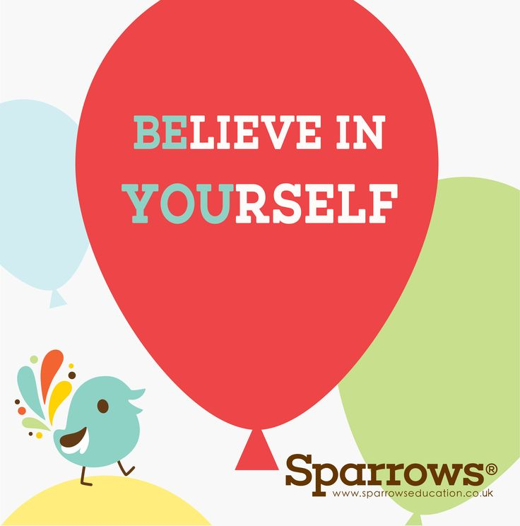 """Always encourage your children to be the best version of themselves they can possibly be! Help them gain confidence in knowing that you love them unconditionally! """"Be You""""...  www.sparrowseducation.co.uk"""