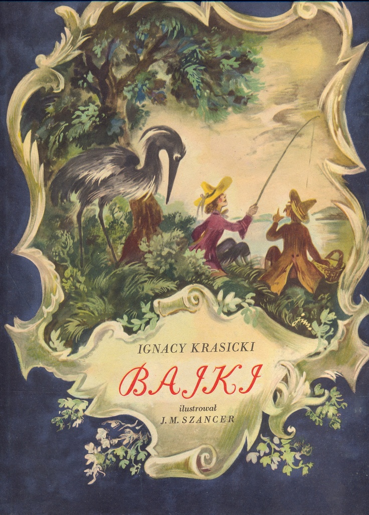 """Bajki""  Ignacy Krasicki    Ilustrował: J.M. Szancer"