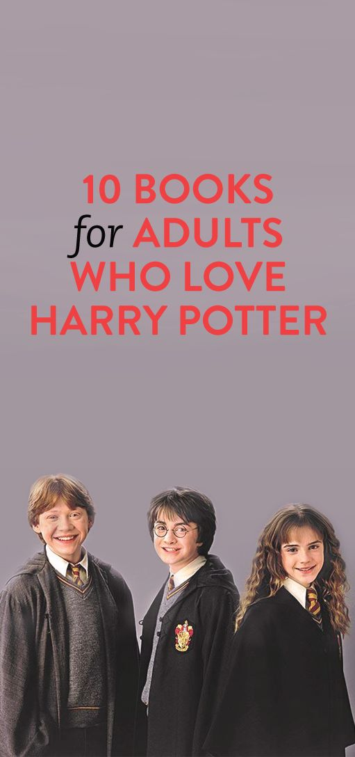 10 Books For Adults Who Love Harry Potter .ambassador
