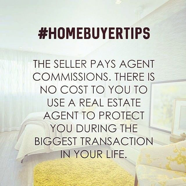 Home Buyer Tip Seller Pays Agent Commissions There Is No Cost To You To Use A Real Estate Agent In The Real Estate Quotes Real Estate Fun Real Estate Buyers