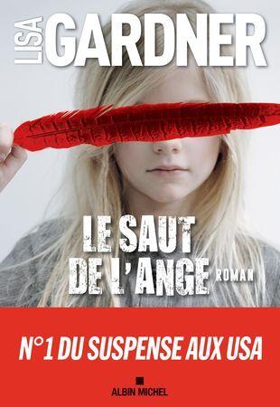 *** Lisa Gardner - Le Saut de l'ange : Pur thriller, ambiance lourde, longuet. Au final : recommandé à ceux qui aiment les thrillers psychologiques.