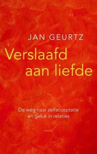 Jan Geurtz - Verslaafd aan liefde - bibliotheek.nl