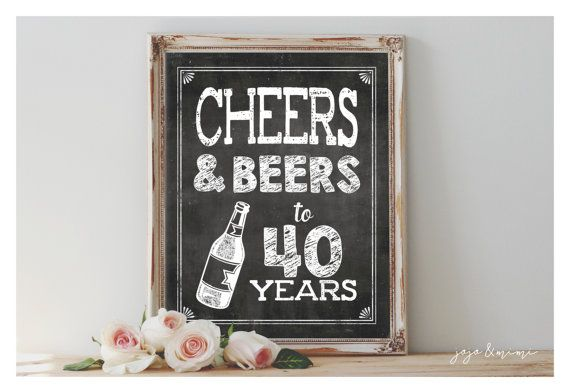 Instant 'CHEERS AND BEERS to 40 years'  Printable 8x10, 11X14 Birthday Party Sign Party Printable Chalkboard Fourties Size Options