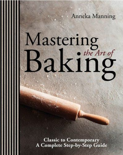 Mastering the Art of Baking by Anneka Manning https://www.amazon.ca/dp/1742663877/ref=cm_sw_r_pi_dp_x_4Umozb7W41ABX
