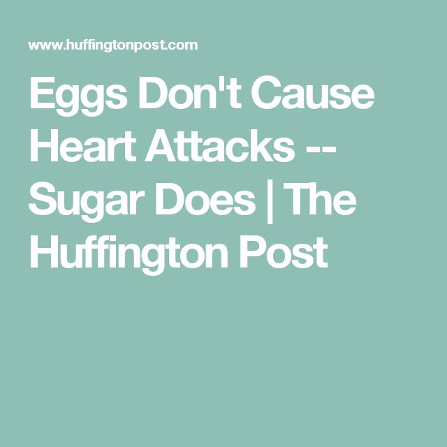 Eggs Don't Cause Heart Attacks -- Sugar Does | The Huffington Post