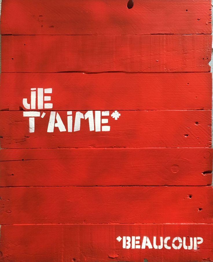 """citation: ANONYME ÉCLAIRÉ Pour bien commencer """"JE T'AIME*. *beaucoup format 50X61 cm sur bois flotté"""