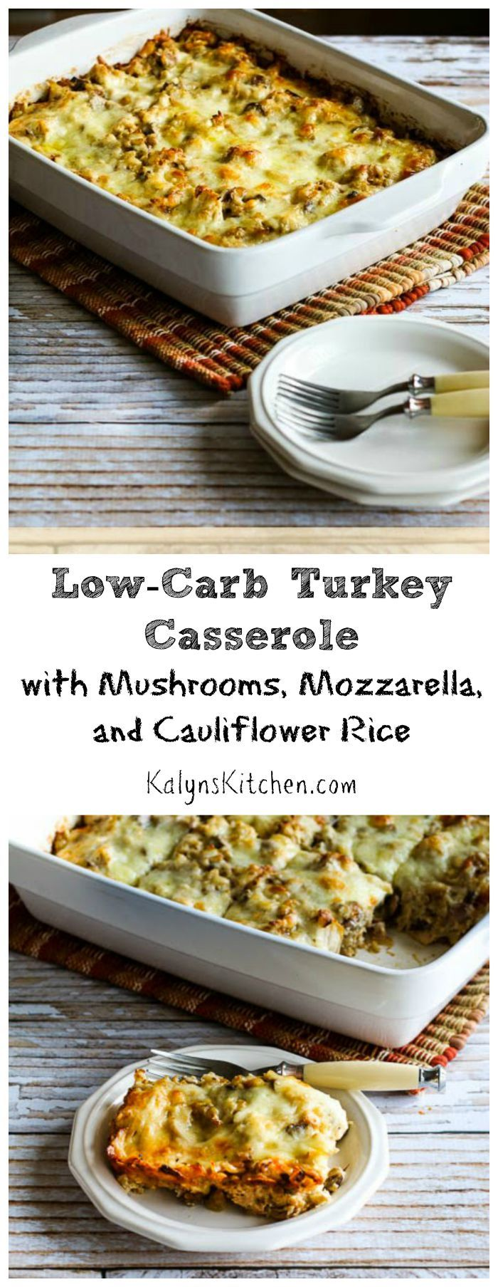 Use turkey or chicken to make this Low-Carb Turkey Casserole with Mushrooms, Mozzarella, and Cauliflower Rice. Some readers have reported good results making it with ground turkey too. PIN NOW so you'll have this for back to school! [from KalynsKitchen.com]