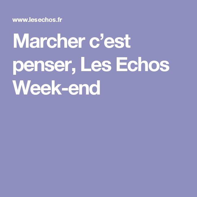 Marcher c'est penser, Les Echos Week-end