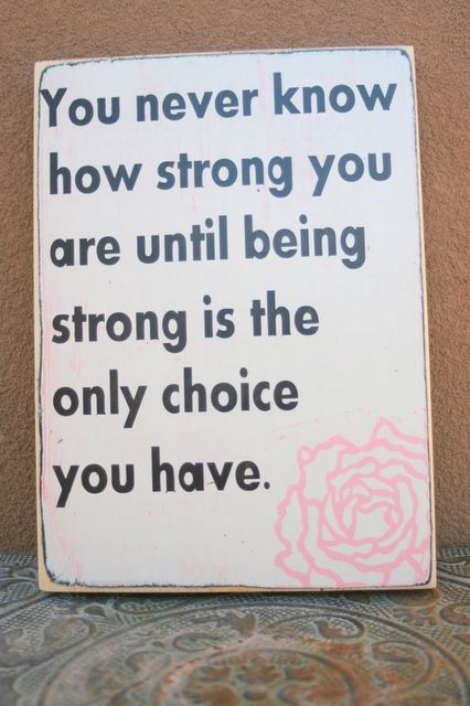 This is such a true statement..How I felt thru my cancer journey.