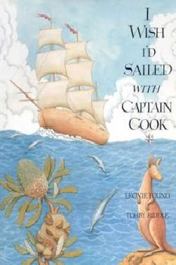 I wish I'd sailed with Captain Cook by Leonie Young