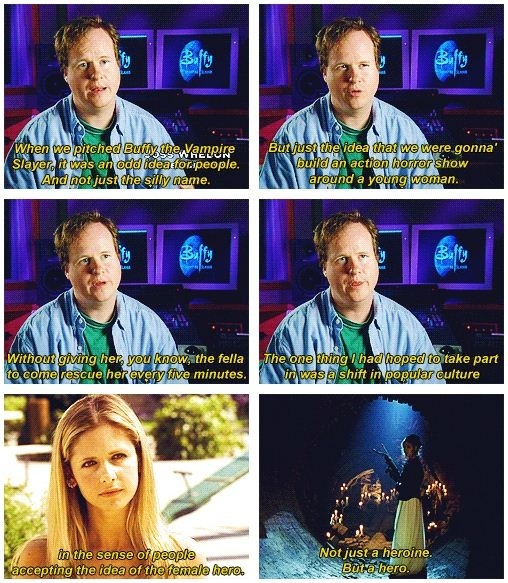Joss Whedon on a female hero. This is why I love the show (plus many other reasons)