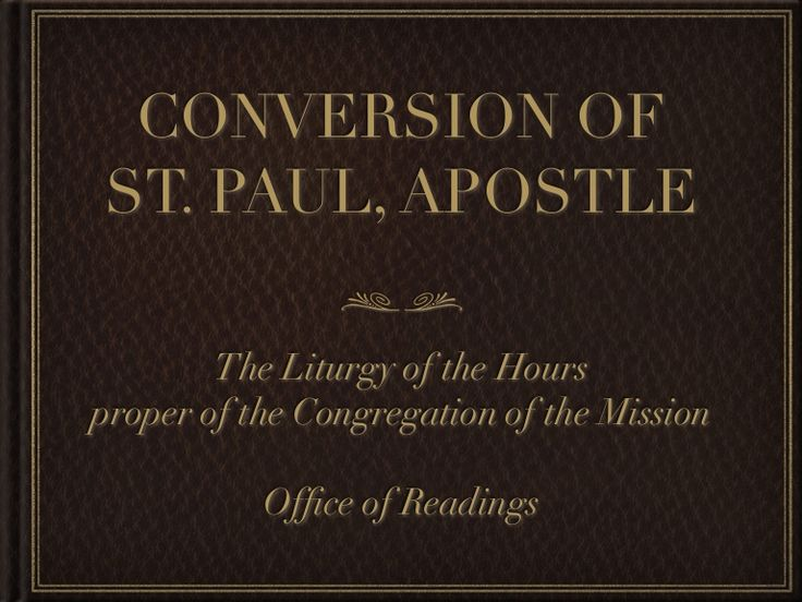 The Liturgy of the Hours - Office of Readings – Feast of Conversion of St. Paul via slideshare #Liturgy #vincentians #reflection #spirituality