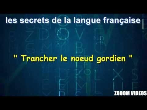 Les Secrets De La Langue Française : Trancher le noeud gordien - YouTube