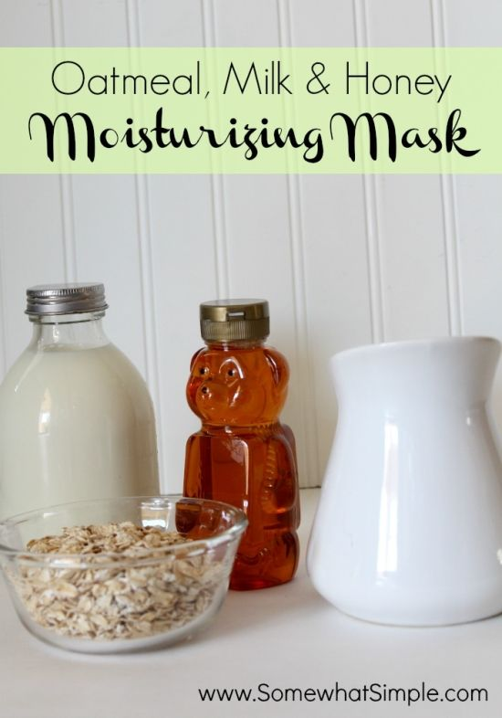 Oatmeal, Milk (I'd use a plant milk instead of cow's milk), and Honey Moisturizing Mud Mask.