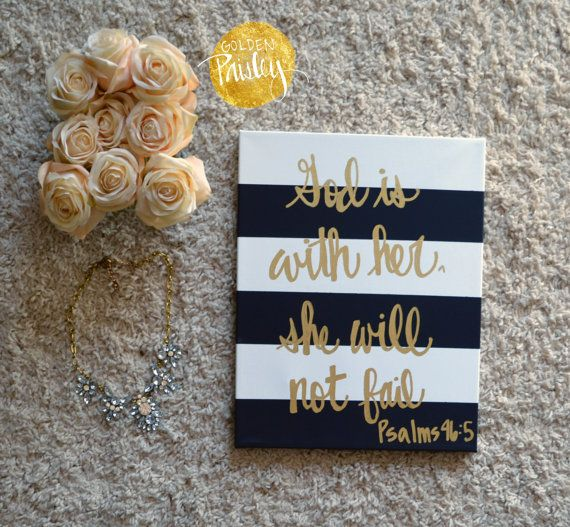 This beautiful hand painted canvas features bold hand painted black and white stripes with the verse God is with her. She will not fail. 1 Psalm