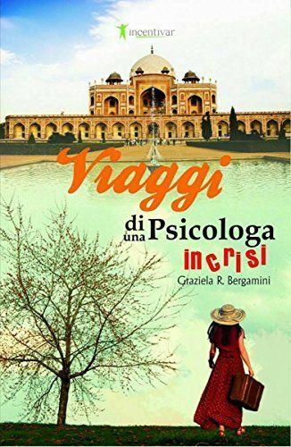 Viaggi Di Una Psicologa In Crisi di Graziela Bergamini, http://www.amazon.it/dp/B00QLFNT9M/ref=cm_sw_r_pi_dp_v9nKub0J3BVCM Una recentissima scoperta libraria e a mio avviso un'#idea perfetta in temi di #regali e #autoregali per il Natale ormai dietro l'angolo! :)