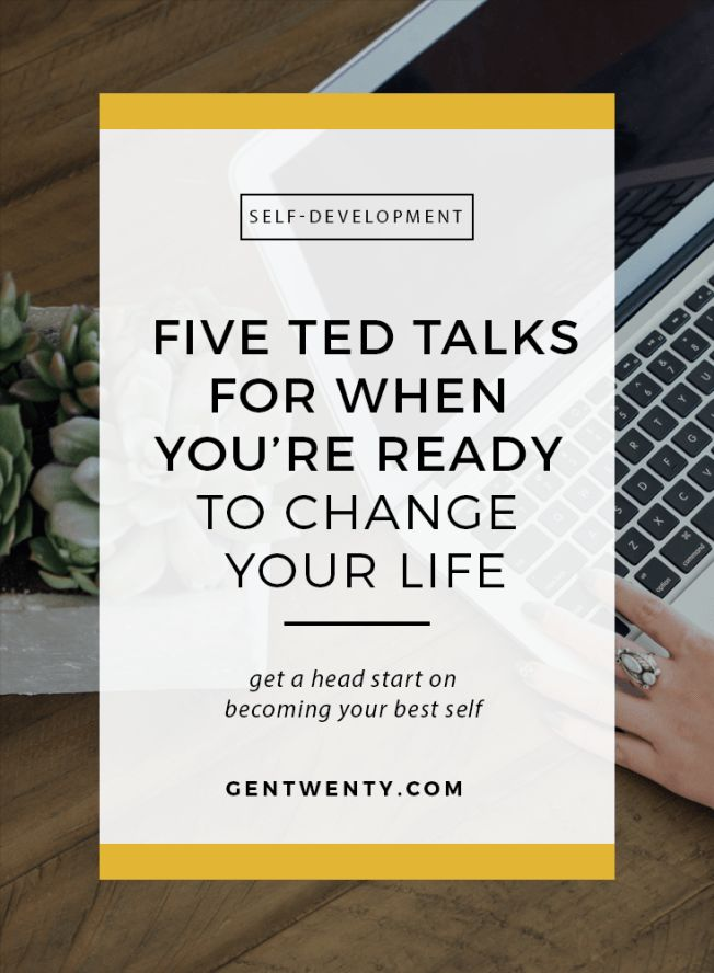 5 TED talks for when you're ready to change your life.
