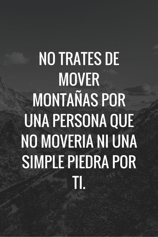 No trates de mover montañas