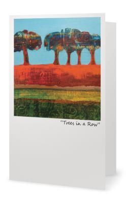 """""""Trees in a Row""""5X7"""" Blank inside. Created from an original painting by Patt Scrivener, AFCA"""