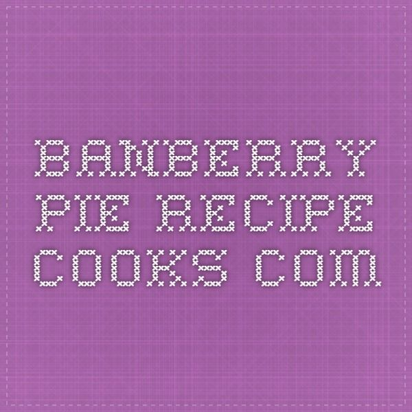 Banberry Pie - Recipe - Cooks.com