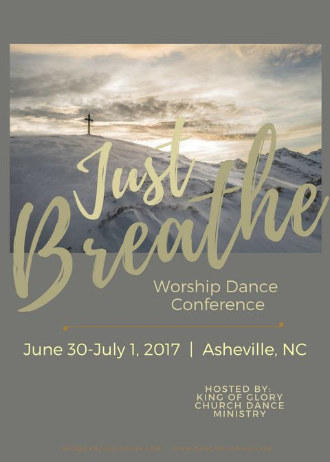Just Breathe - Worship Dance Conference - Swannanoa, NC (near Asheville) - June 30 - July 1, 2017