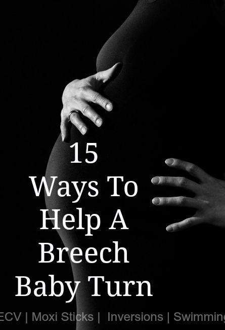 15 ways to help a breech baby turn