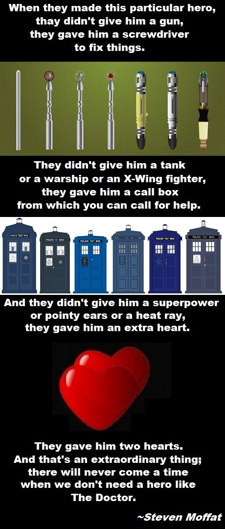 There will never come a time when we don't need a hero like the Doctor.