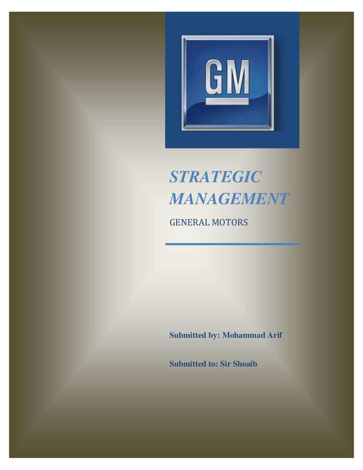 General motors Strategic Mangement by Arif K.K via slideshare