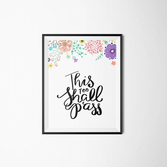 This Too Shall Pass Quote, Art Print, Printable, Home decor, Office decor, accessories as decor, Inspiring quotes, Motivational quote,  by Adnarae on Etsy