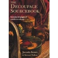 The Decoupage Sourcebook by Jocasta Innes and Stewart Walton